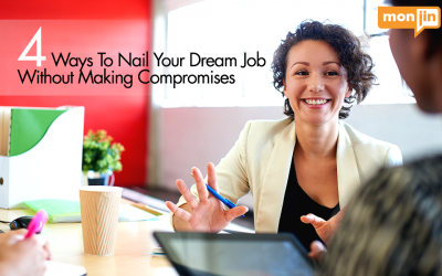 4 Ways to Nail Your Dream Job Without Making Compromises