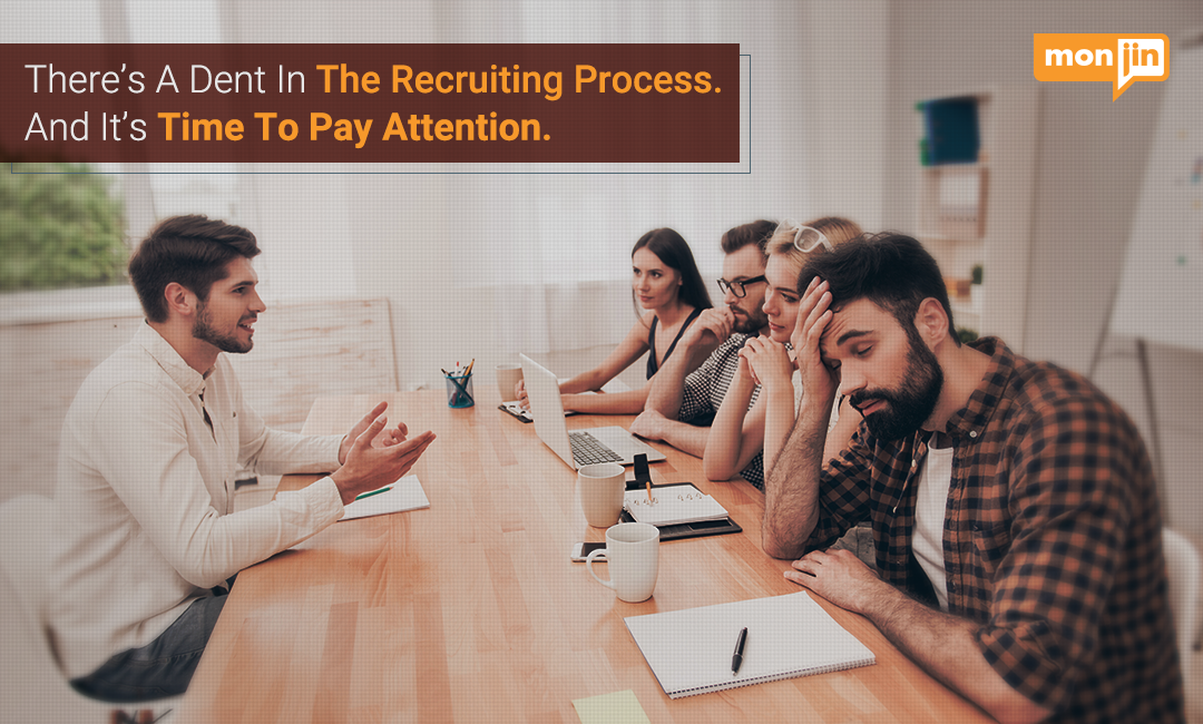 There's A Dent in The Recruiting Process. And It's Time To Pay Attention.